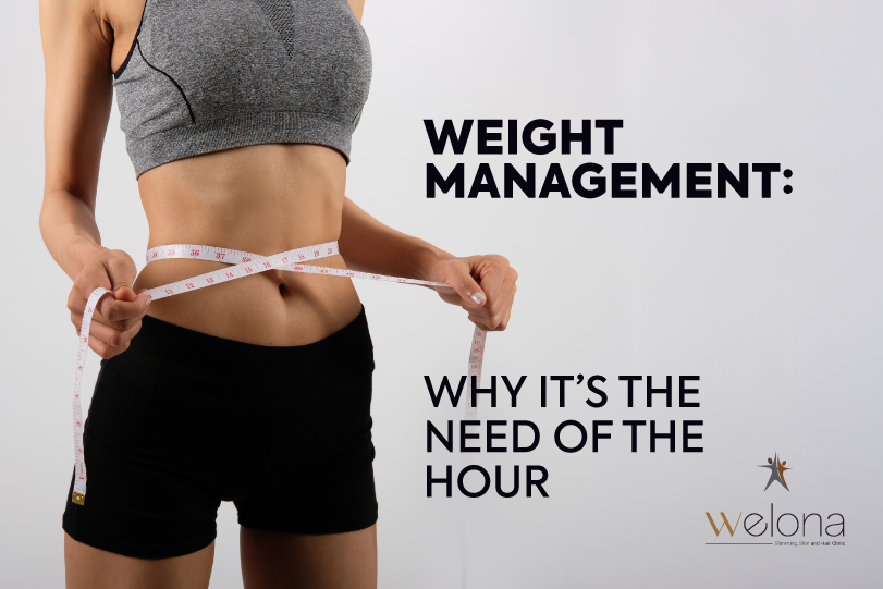 Weight Management Why It's The Need Of The Hour