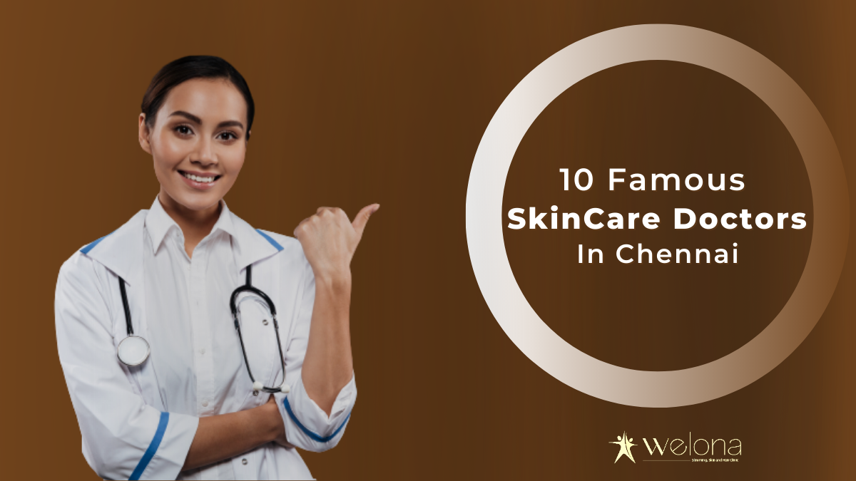 10 Famous Skin Care Doctors in Chennai