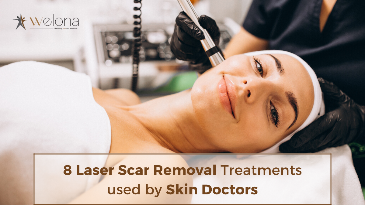 8 Laser Scar Removal Treatments used by Skin Doctors