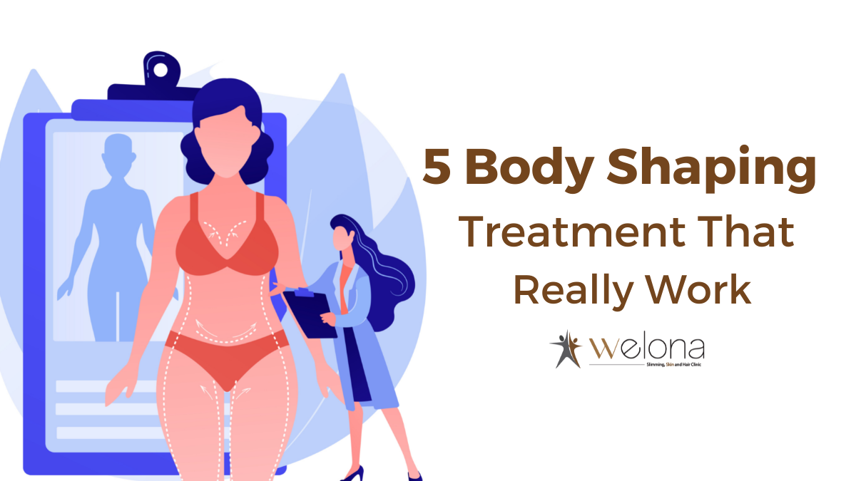 Top 5 Body Shaping Treatments That Really Work