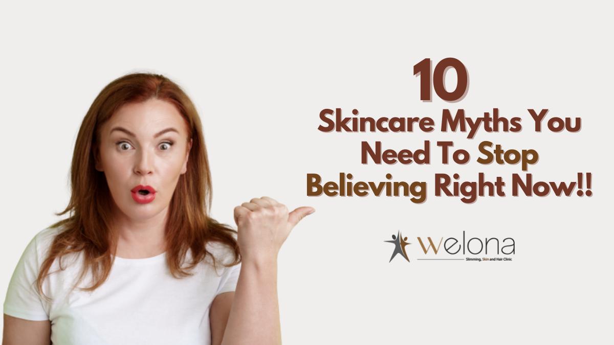 Debunking Top 10 Skincare Myths