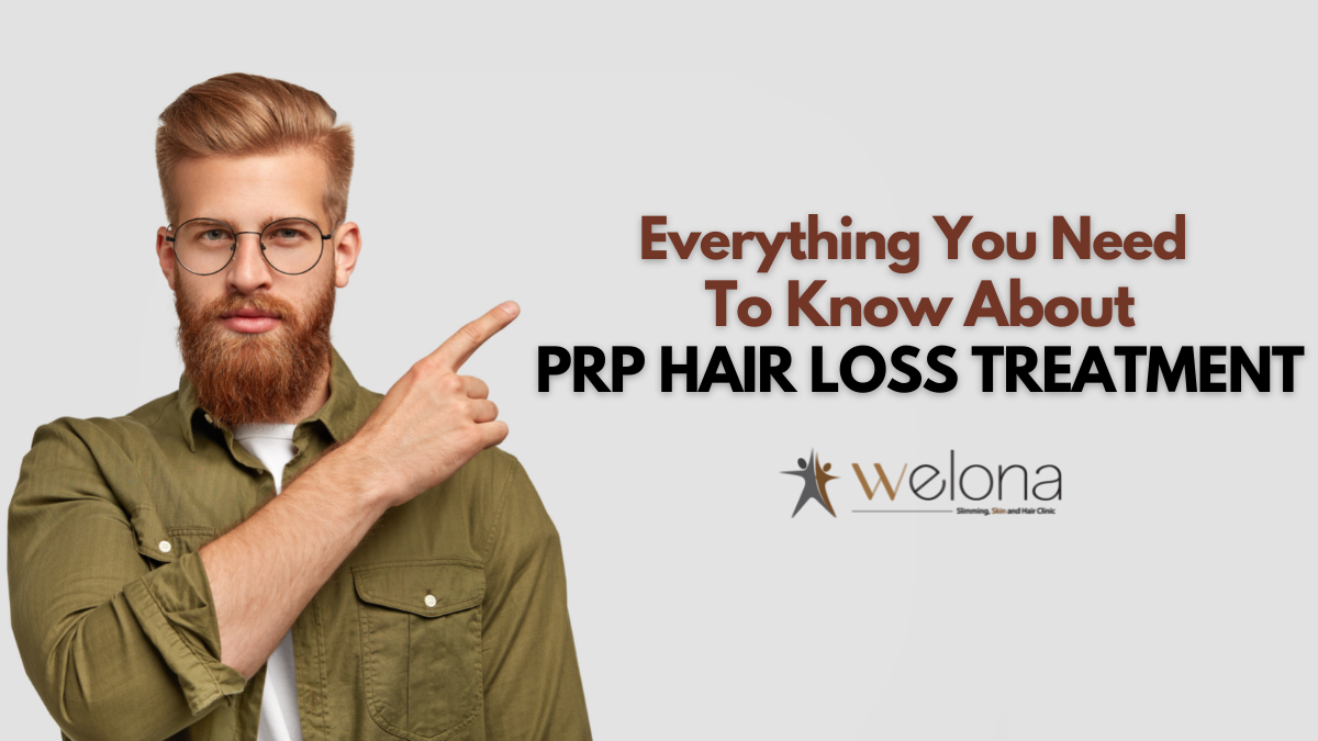 Know Everything About PRP Hair Loss Treatment